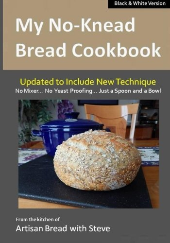 My No-Knead Bread Cookbook : From the Kitchen of Artisan Bre