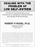 img - for Dealing With the Problem of Low Self-Esteem: Common Characteristics and Treatment in Individual, Marital/Family, and Group Psychotherapy book / textbook / text book