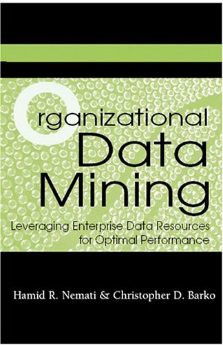Organizational Data Mining: Leveraging Enterprise Data Resources for Optimal Performance