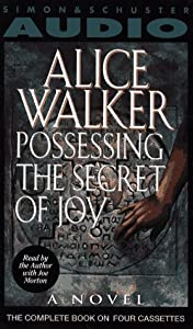 possessing the secret of joy In possessing the secret of joy, alice walker exposes the abhorrent practice of female genital mutilation in an unforgettable, moving novel this ebook features an illustrated biography of alice walker including rare photos from the author's personal collection.