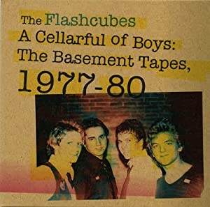 the flashcubes a cellarful of boys the basement tapes