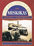 The Steamboat Era In the Muskokas: Volume I: To the Golden Years