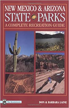 New Mexico & Arizona State Parks: A Complete Recreation ...