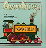 img - for Adventures: The Complete French-Language Development Program (Language - French) (French Edition) book / textbook / text book