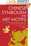 Chinese Symbolism and Art Motifs: A C...
