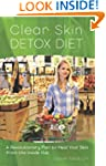 Clear Skin Detox: A Revolutionary Die...