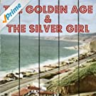 The Golden Age & The Silver Girl