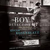 The Boy Detective: A New York Childhood   [Roger Rosenblatt]
