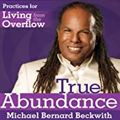 Living from the Overflow: A Practical Guide to the Life of Plentitude | [Michael Bernard Beckwith]