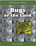 Microscopic Worlds: Bugs of the Land