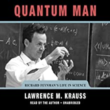 Quantum Man: Richard Feynman's Life in Science (       UNABRIDGED) by Lawrence M. Krauss Narrated by Lawrence M. Krauss
