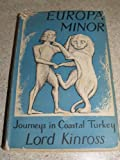 img - for EUROPA MINOR, JOURNEYS IN CENTRAL TURKEY [1ST EDITION 1956] book / textbook / text book