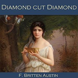 Diamond Cut Diamond | [F. Britten Austin]