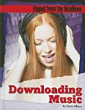 Downloading Music (Ripped from the Headlines)