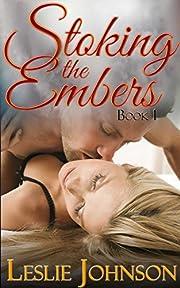 Stoking the Embers - Book 1: (Romantic Suspense)
