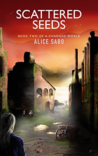 Book: Scattered Seeds (A Changed World Book 2) by Alice Sabo