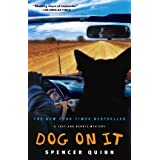 Dog on It: A Chet and Bernie Mystery (The Chet and Bernie Mystery Series) ~ Spencer Quinn