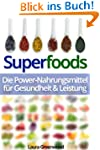 Superfoods: Die Power-Nahrungsmittel...