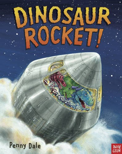 Dinosaur Rocket (Penny Dale's Dinosaurs)