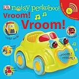 Dawn Sirett Noisy Peekaboo Vroom! Vroom! [With Lift the Flap Sounds]