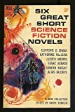 img - for Six Great Short Science Fiction Novels book / textbook / text book
