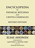 img - for Encyclopedia of Physical Bitcoins and Crypto-Currencies, Revised Edition book / textbook / text book