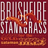Brushfire Stankgrass One for the Salamanders