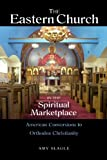 img - for The Eastern Church in the Spiritual Marketplace: American Conversions to Orthodox Christianity book / textbook / text book