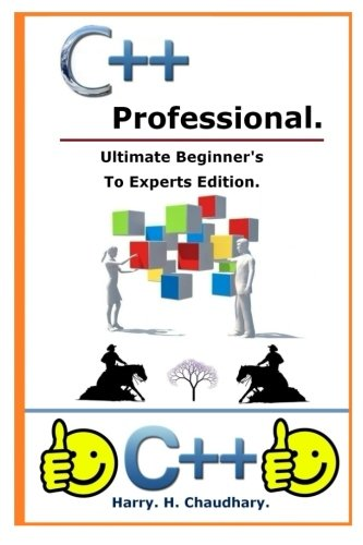 C++ Professional :: Ultimate Beginner's To Experts Edition.