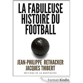 La fabuleuse histoire du football