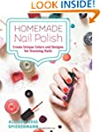 Homemade Nail Polish: Create Unique C...