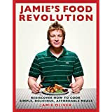 Jamie&#39;s Food Revolution: Rediscover How to Cook Simple, Delicious, Affordable Mealsby Jamie Oliver