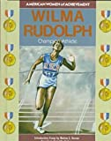 Wilma Rudolph: Champion Athlete (American Women of Achievement)