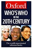 Who's Who in the Twentieth Century (Oxford Paperback Reference) (0192800914) by Oxford University Press