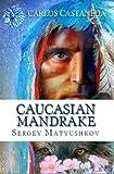 Caucasian Mandrake: my guide to the magic world of Carlos Castaneda (2014)