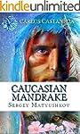 Caucasian Mandragora  - my guide to t...