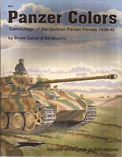 Panzer Colors: Camouflage of the German Panzer Forces, 1939-1945 by Bruce Culver (1976-06-01)