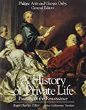 img - for History of Private Life, Volume III: Passions of the Renaissance (History of Private Life (Paperback)) book / textbook / text book
