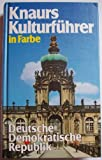 img - for Knaurs Kulturfuhrer in Farbe Deutsche Demokratische Republik book / textbook / text book