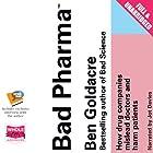 Bad Pharma: How Drug Companies Mislead Doctors and Harm Patients Hörbuch von Ben Goldacre Gesprochen von: Jot Davies