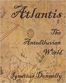 ATLANTIS ANTEDILUVIAN PDF THE IGNATIUS DONNELLY WORLD