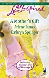 img - for A Mother's Gift: Dreaming of a Family\The Mommy Wish (Love Inspired) book / textbook / text book