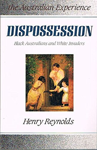 Dispossession: Black Australians and White Invaders (Australian experience) PDF