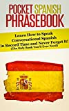 LEARN SPANISH: Learn How to Speak Conversational Spanish in Record Time - Spanish Language, Language, Foreign Language Books (fluent, foreign language ... 7 days, foreign languages free book Book 1)