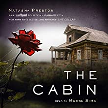 The Cabin Audiobook by Natasha Preston Narrated by Morag Sims