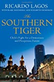 The Southern Tiger: Chiles Fight for a Democratic and Prosperous Future