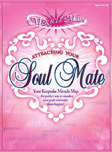 Miracle Maps Attracting Your Soul Mate Your Keep Sake Miracle Map