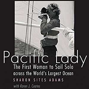 Pacific Lady: The First Woman to Sail Solo Across the World's Largest Ocean Audiobook