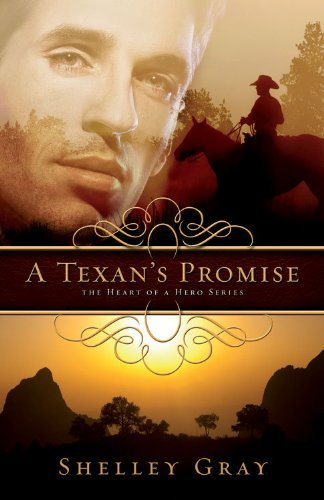 A Texan's Promise - Book #1 in The Heart of a Hero Series: The Heart of a Hero, Book 1
