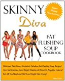 img - for Skinny Diva Fat Flushing Soup Cookbook book / textbook / text book